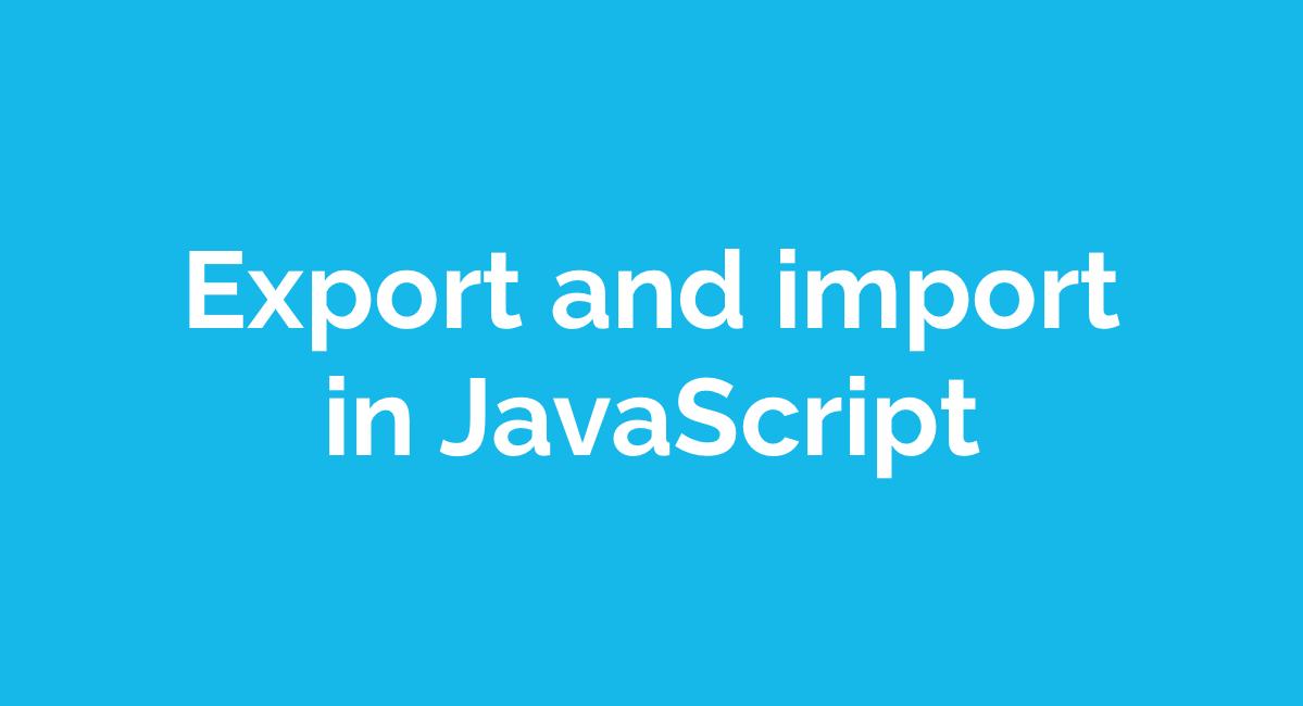 JavaScript ES6: Export and Import Explained | Magnus Benoni